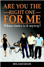 Are-You-the-Right-One-for-Me-Whose-Choice-Is-It-Anyway-Author-Roland-Hinds