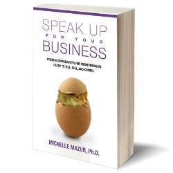 Speak Up for Your Business - Michelle Mazur